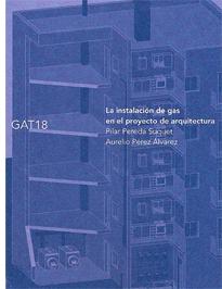 """Guía técnica """"La instalación de gas en el proyecto de arquitectura"""""""