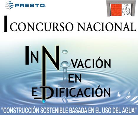 """1er Concurso Nacional de Innovación en Edificación, """"Construcción sostenible basada en el uso del agua"""""""