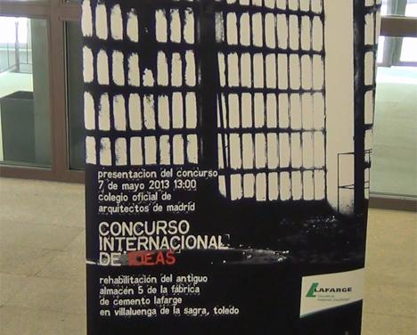 Cartel de la Presentación del Concurso Internacional de Ideas para la Rehabilitación del Antiguo Almacén 5 de la fábrica de Villalunega de la Sagra de Lafarge