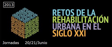 Retos de la rehabilitación urbana en el siglo XXI