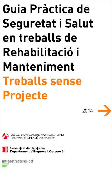 Guía Práctica de Seguridad y Salud en los trabajos de Rehabilitación y Mantenimiento. Trabajos sin proyecto