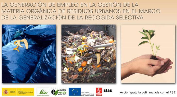 """Estudio de la Fundación de CCOO, ISTAS (Instituto Sindical de Trabajo Ambiente y Salud), """"La generación de empleo en la gestión de la materia orgánica de residuos urbanos en el marco de la generalización de la recogida selectiva""""."""