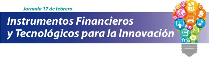Jornada: Instrumentos Financieros y Tecnológicos para la Innovación