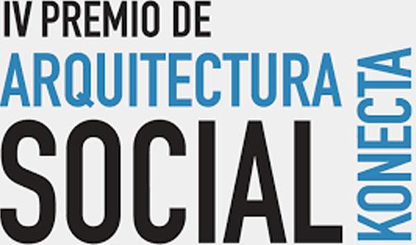 IV Edición de los Premios de Arquitectura Social