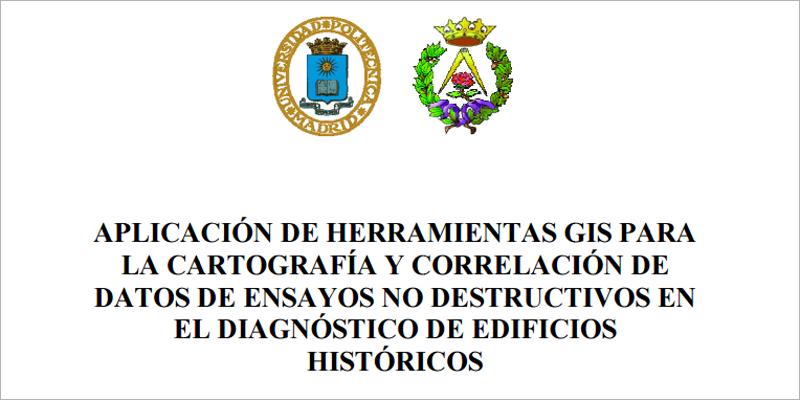 Investigación de Laura López González, de la Escuela Técnica Superior de Arquitectura de la Universidad Politécnica de Madrid, por la que ha desarrollado una herramienta SIG para el diagnóstico de edificios históricos.