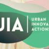Abierta la segunda convocatoria de Acciones Innovadoras Urbanas (UIA)