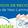 Nuevo Servicio para Reciclar Placas de Yeso Laminado