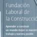 Fundación Laboral de la Construcción ¿Quiénes somos?