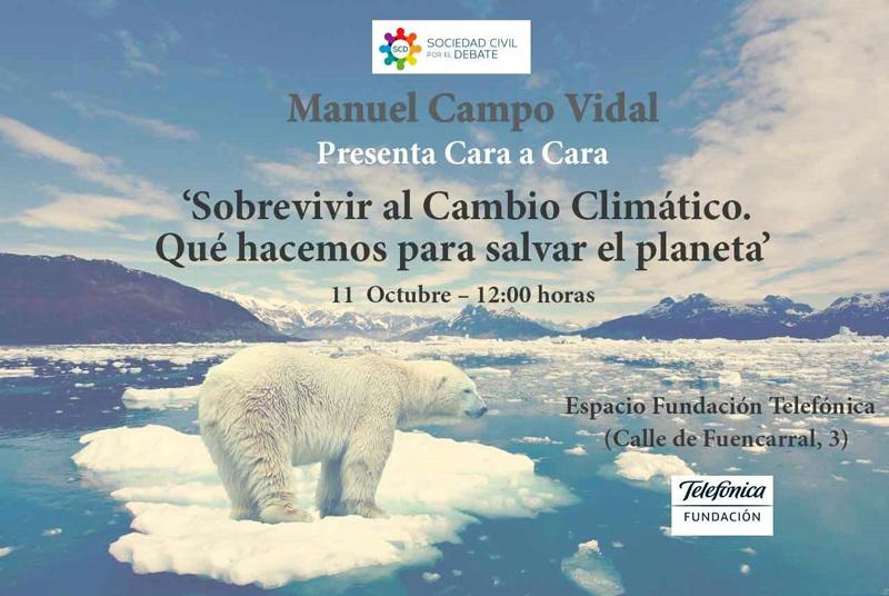 """El 11 de octubre se celebrará el debate""""Sobrevivir al Cambio Climático. Qué hacemos para salvar el planeta""""."""