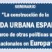 Seminario sobre la Construcción de la Agenda Urbana Española organizado por el Ministerio de Fomento en Madrid