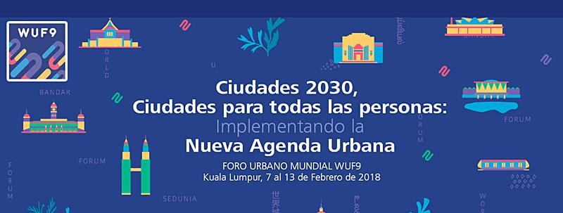 Del 7 al 13 de febrero se celebrará elIX Foro Urbano Mundial sobre la implementación de la Nueva Agenda Urbana.