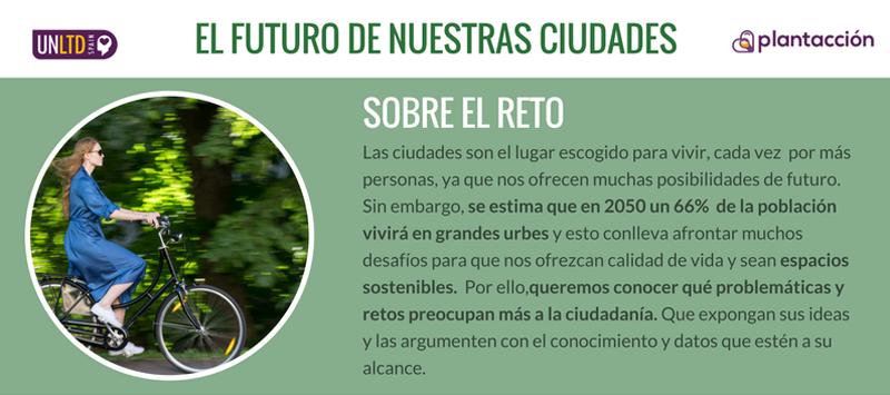 Desde UnLtd Spain proponen que se planteen las problemáticas más relevantes para definir el futuro de las ciudades sostenibles.