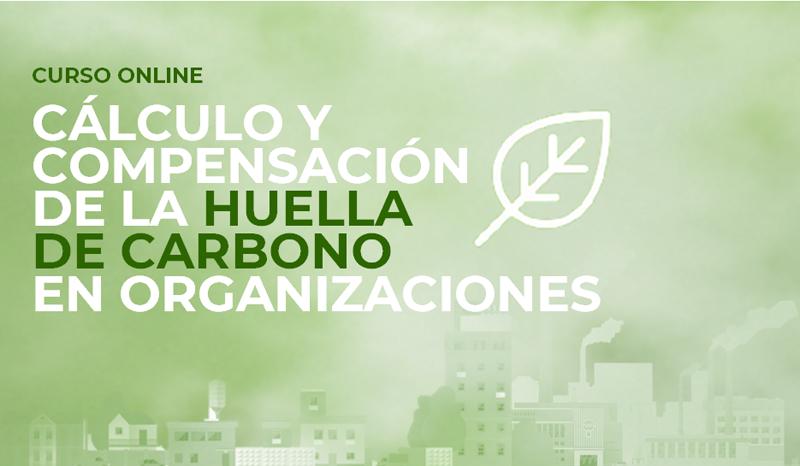 Curso online Cálculo y compensación de la huella de carbono en organizaciones