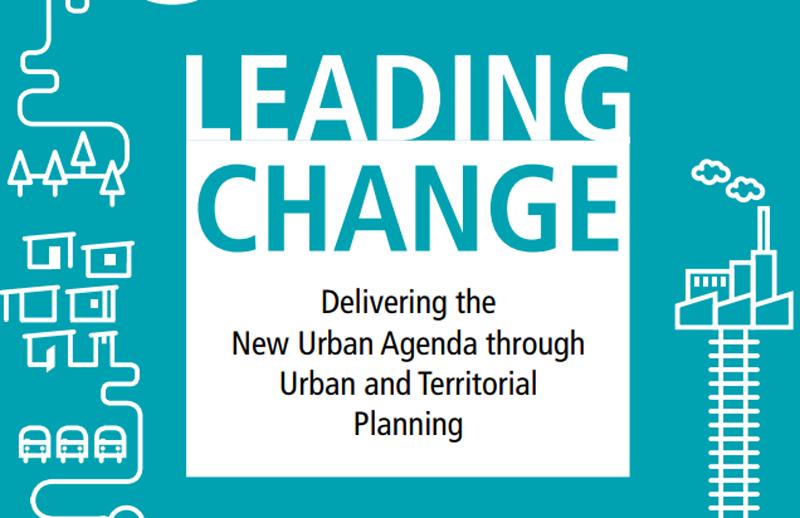 guía Liderar el Cambio: Desarrollo de la Nueva Agenda Urbana a través de la Planificación Urbana y Territorial