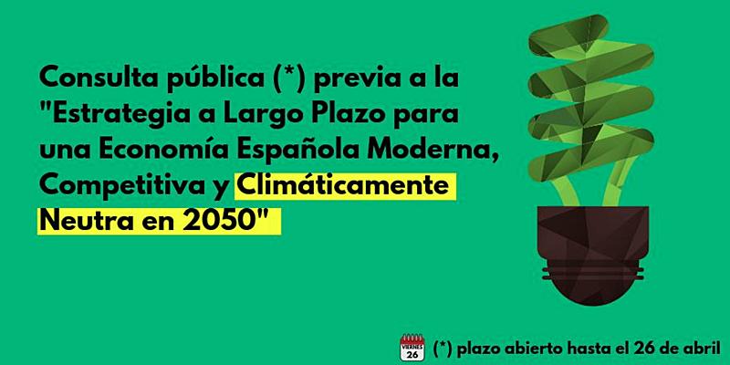 consulta previa de la 'Estrategia a Largo Plazo para una Economía Española Moderna, Competitiva y Climáticamente Neutra en 2050'