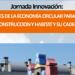 Burgos acoge una jornada sobre la economía circular en la edificación y su cadena de valor el 23 de mayo