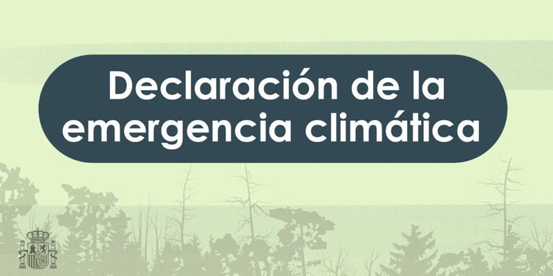 España declara la Emergencia Climática y Ambiental