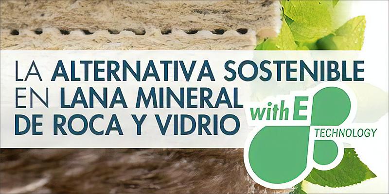 E-Technology ya está presente en los distintos productos de lana mineral de Knauf Insulation Iberia.