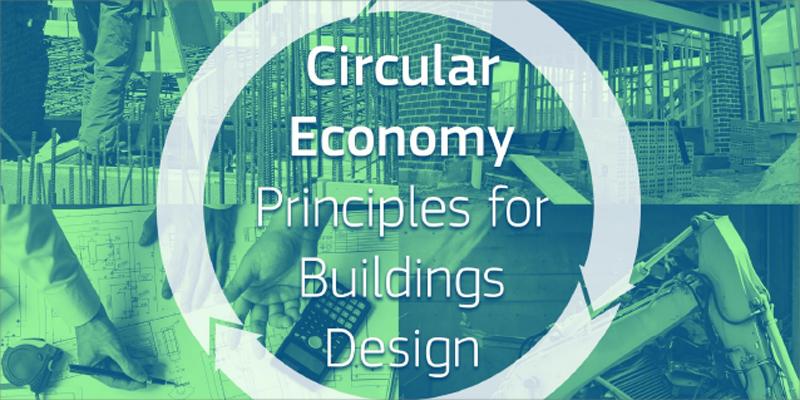 Informe 'Circular Economy. Principles for Building Design' de la Comisión Europea • CONSTRUIBLE