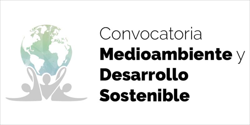 Convocatoria Medioambiente y Desarrollo Sostenible 2020
