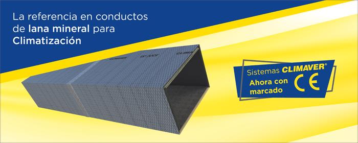 El sistema CLIMAVER de ISOVER cuenta con el marcado CE como sistemas de ventilación y climatización.