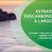 La Estrategia de Descarbonización a Largo Plazo se abre a consulta pública