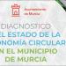 El Diagnóstico de Economía Circular de Murcia sentará las bases de su futura estrategia