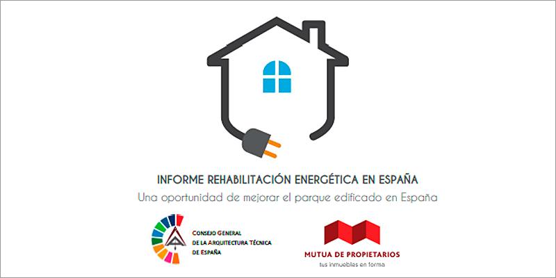 """informe """"Rehabilitación Energética en España. Una oportunidad de mejorar el parque edificado"""""""