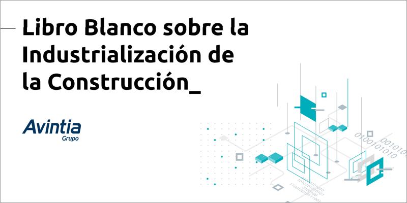 """LIBRO BLANCO """"LA INDUSTRIALIZACIÓN DE LA CONSTRUCCIÓN"""""""