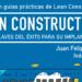 El CGATE publica una nueva guía sobre la implementación de la metodología Lean Construction