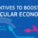 La Comisión Europea publica una guía de incentivos para impulsar la transición hacia la economía circular